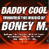 DADDY COOL - TRIBUTES THE MUSIC OF BONEY M. - CD -