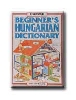 BEGINNER'S HUNGARIAN DICTIONARY - USBORNE -